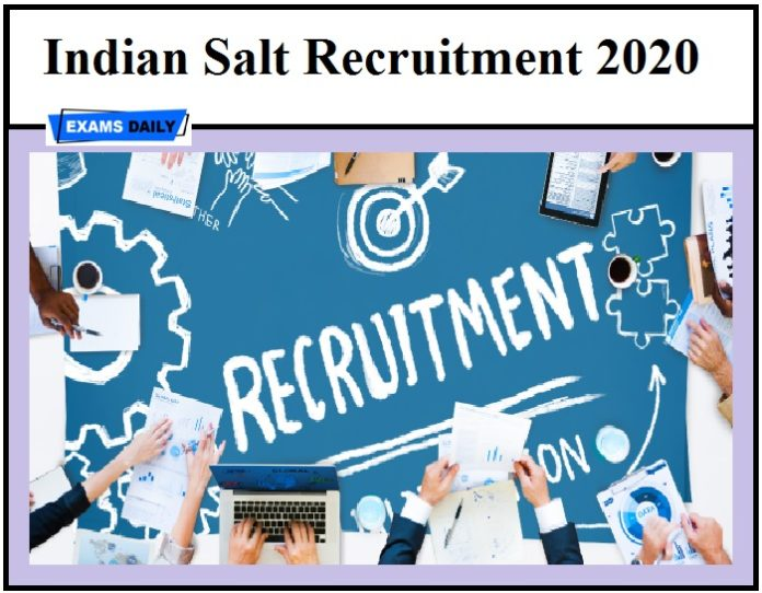Indian Salt Recruitment 2020 Out – Download Notification Apply Here!!!