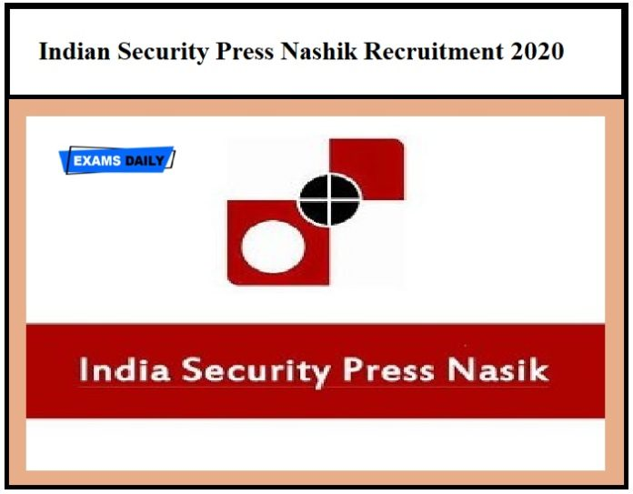 Indian Security Press Nashik Recruitment 2020 – Last Date to Apply Salary Rs.29,000 to Rs.1,10,000!!!