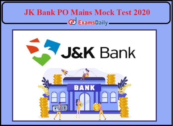 JK Bank PO Mains Mock Test Available- Check Details and Attend Free Test!!!