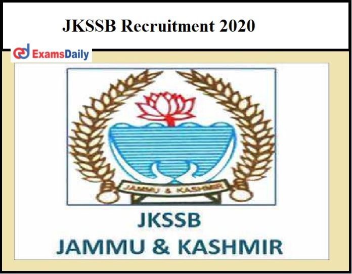 JKSSB Recruitment 2020 OUT – 500+ Junior Engineer & Other Vacancies 10th Pass, Graduates can Apply!!!