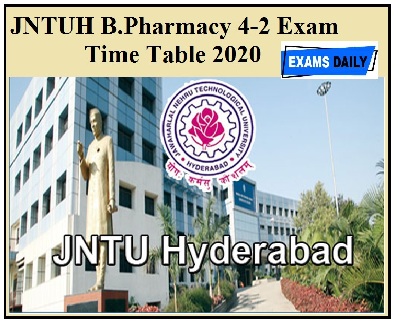 JNTUH B.Pharmacy 4-2 Exam Time Table 2020 Out - Check Advanced Supply Time Tables Dec 2020