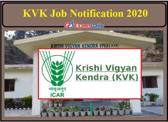 KVK Job Notification 2020 Released- Apply for Senior Scientist and Head, SMS and Programme Assistant Post!!!