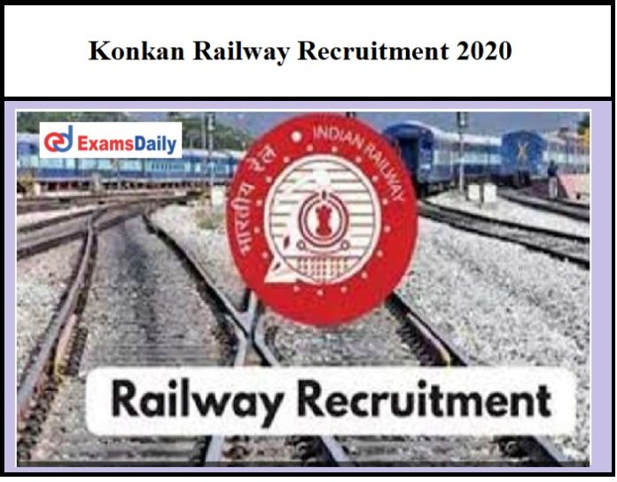 Konkan Railway Recruitment 2020 OUT – Just Now Released No Exam!!!