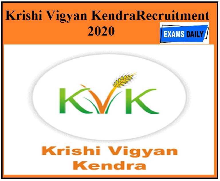Krishi Vigyan Kendra Recruitment 2020 Out – Apply For Matter Specialist Vacancies