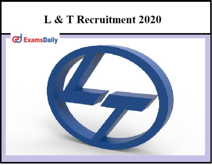L & T Careers 2020 – Check Recruitment Details Here Apply Soon!!!