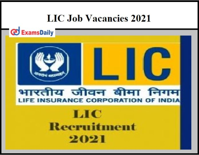 LIC Job Vacancies 2021 – Last Date to Register for 200 Posts Apply Soon!!!