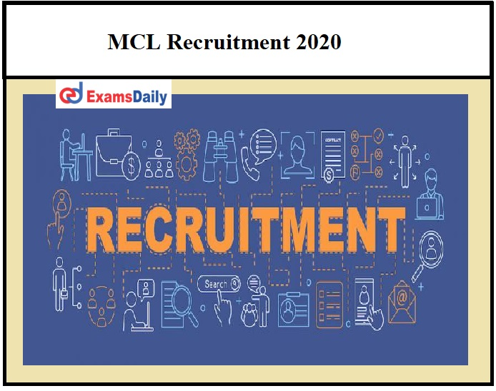 MCL Recruitment 2020 Out – Salary Up to Rs. 215900 Apply Online Here!!!