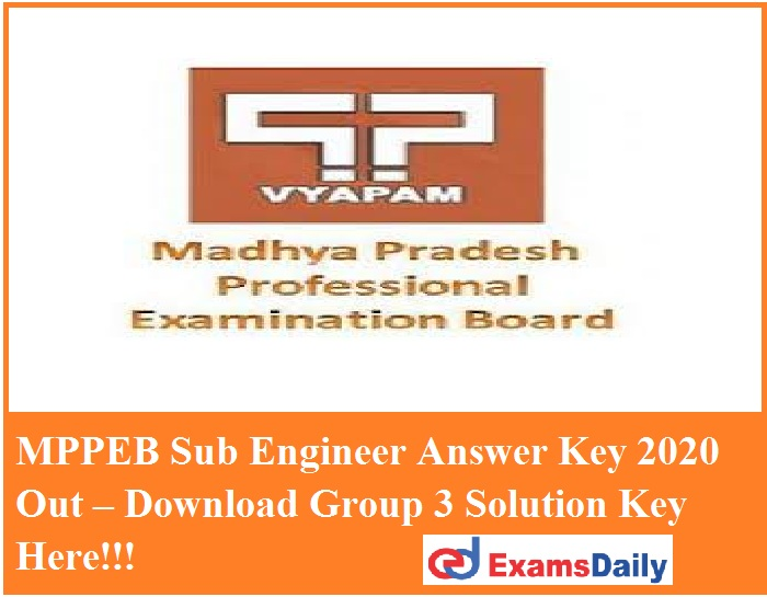 MPPEB Sub Engineer Answer Key 2020 Out – Download Group 3 Solution Key Here!!!