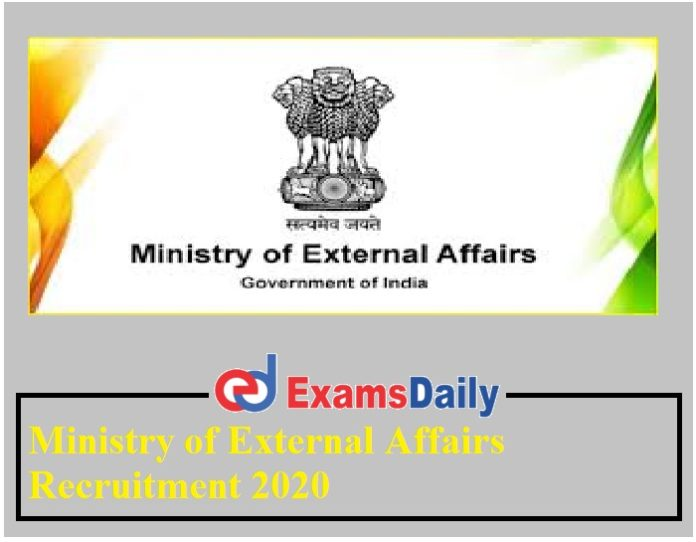 Ministry of External Affairs Recruitment 2020 Out – Salary Rs. 35, 000 – 1, 12, 400- PM