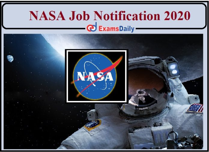 NASA Job Notification 2020 Released- Apply for Director of the Center Operations Directorate and International Program Specialist!!!