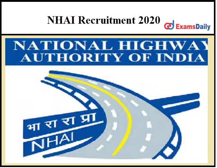 NHAI Recruitment 2020 – Last Date to Apply Download Application Form Here!!!