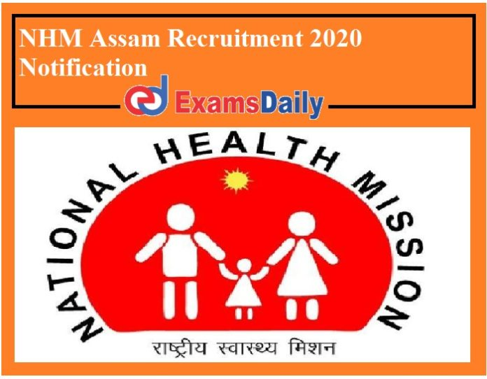 NHM Assam Recruitment 2020 Notification – Salary Rs. 29,000- PM NO APPLICTION FEES!!!