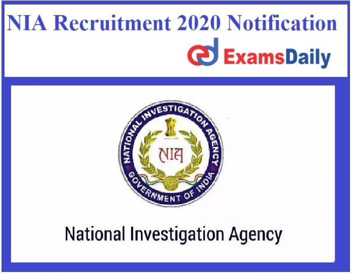 NIA Recruitment 2020 Notification Out – Salary Rs. 78, 800 – Rs. 2, 09, 200 PM