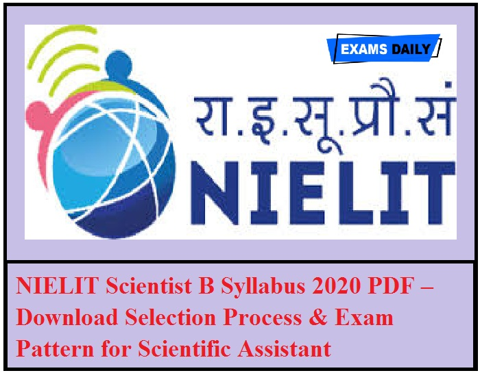 NIELIT Scientist B Syllabus 2020 PDF – Download Selection Process & Exam Pattern for Scientific Assistant