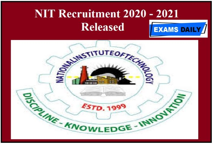 NIT Recruitment 2020 - 2021 Released – Apply For JRF Vacancies!!!