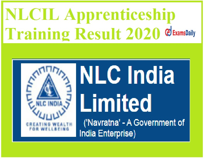 NLCIL Apprenticeship Training Result 2020 Out – Download CV Date & Selection List Here!!!