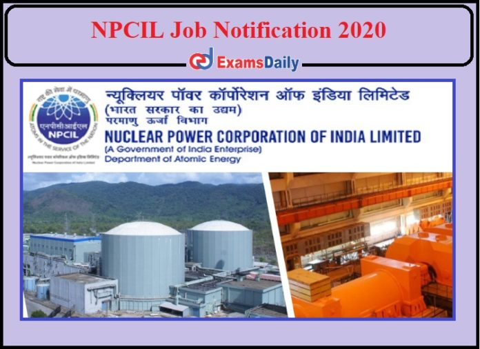 NPCIL Job Notification 2020 Released- Check Details of Driver Post HSC Can Apply!!!