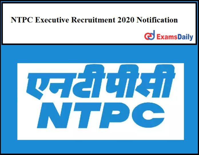 NTPC Executive Recruitment 2020 Notification