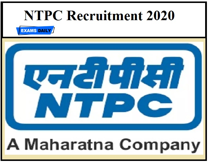 NTPC Recruitment 2020 – Last Date to Apply Salary – Rs24,000!!!