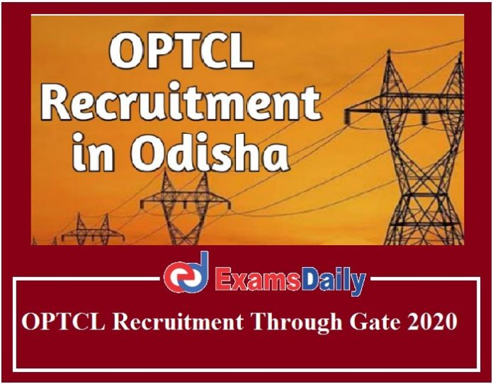 OPTCL Recruitment Through Gate 2020 – Last Date to Apply NO EXAM!!!