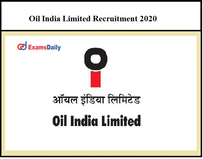 Oil India Limited Recruitment 2020 OUT – Junior Engineer & Other Vacancies Salary Up to Rs. 38000!!!
