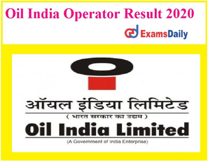 Oil India Operator Result 2020 Out – Download Heavy Vehicle Driving Test Shortlisting Here!!!