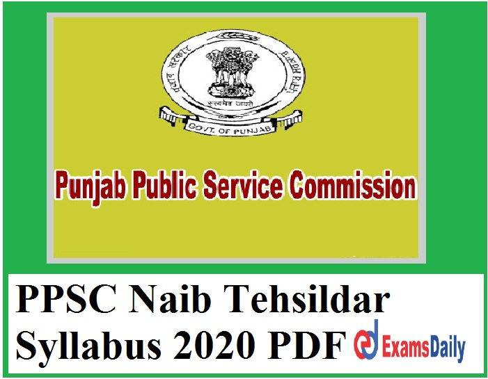 PPSC Naib Tehsildar Syllabus 2020 PDF – Download Exam Pattern for Competitive Exam Here!!!
