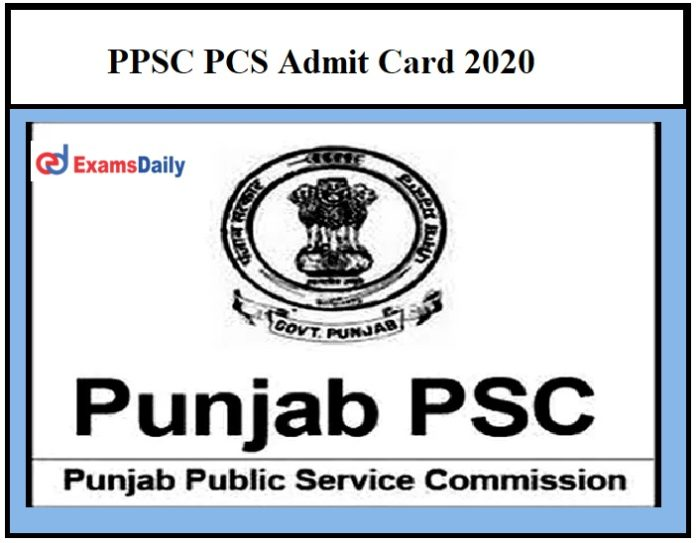 PPSC PCS Exam Date 2020 OUT – Check Punjab Civil Services Prelims Admit Card Details Here!!!