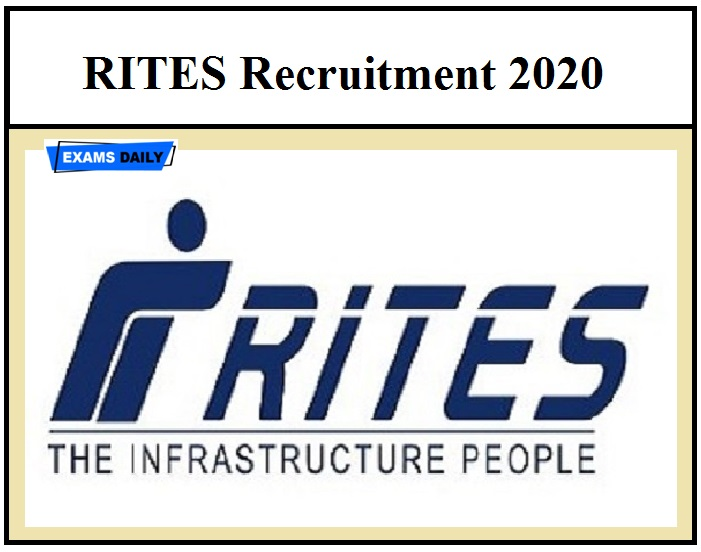 RITES Recruitment 2020 – Apply Before Last Date Ends Salary Up to Rs. 224100!!!