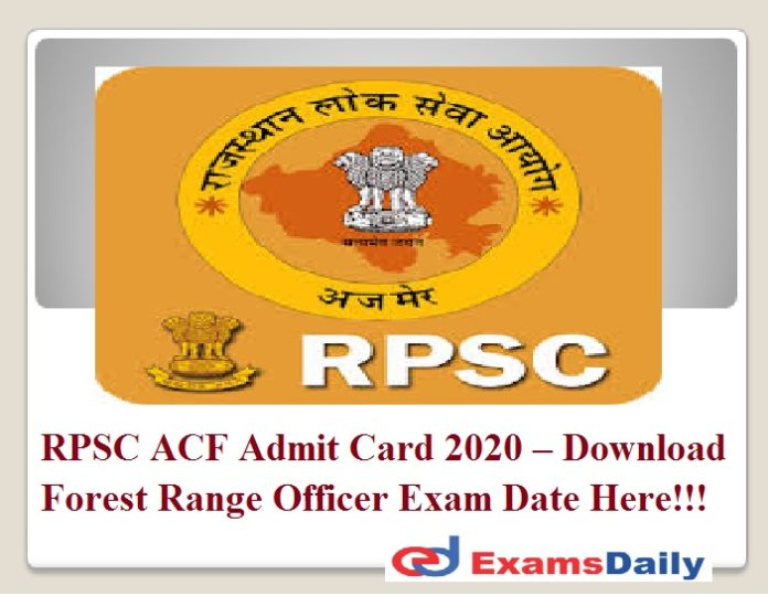RPSC ACF Admit Card 2020 – Download Forest Range Officer Exam Date Here!!!