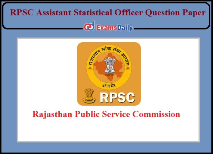 RPSC Assistant Statistical Officer Question Paper Released- Check Details!!!