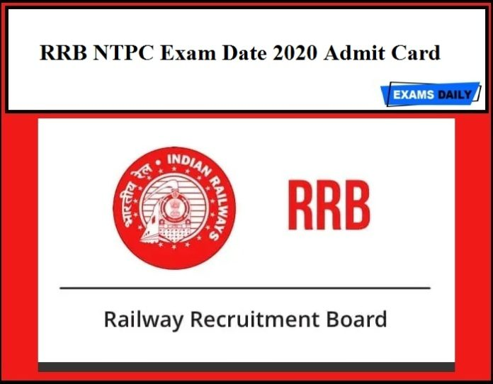RRB NTPC Admit Card 2020 Exam Date