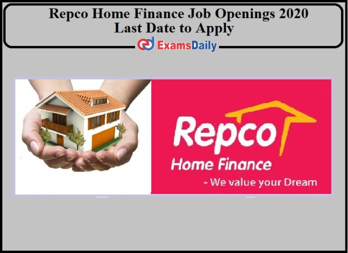Repco Home Finance Job Openings 2020 Last Date to Apply- Check Details