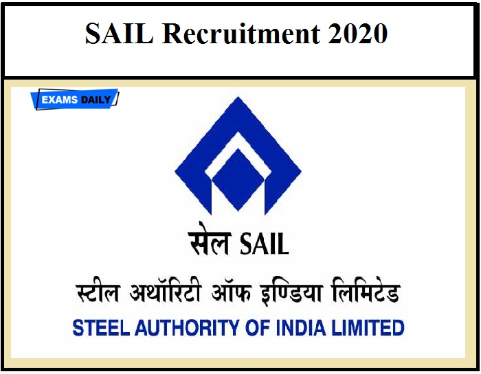 SAIL Recruitment 2020 OUT – Download Notification Apply Here!!!