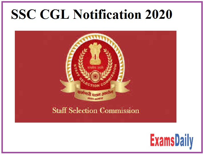 SSC CGL Notification 2020 – Check Important Dates and Eligibility Here!!!