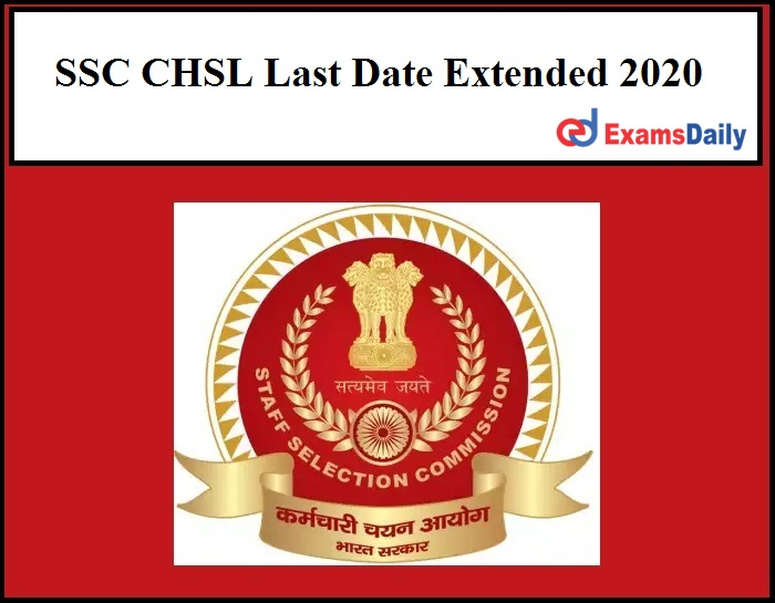 SSC CHSL Last Date Extended 2020