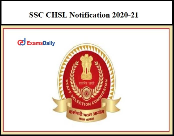 SSC CHSL Notification 2020-21 – Apply Online for 4726 Vacancies Application Date Ends Tomorrow