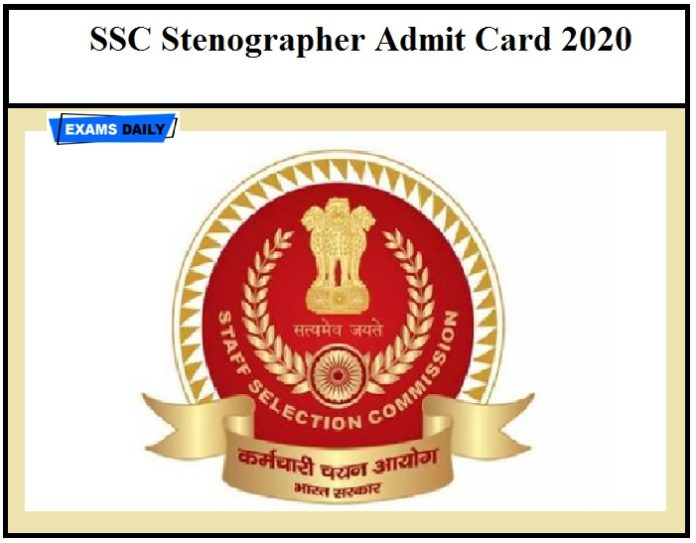 SSC Stenographer Admit Card 2020 OUT – Download Grade 'C' & 'D' CBT Exam Date & Application Status Here