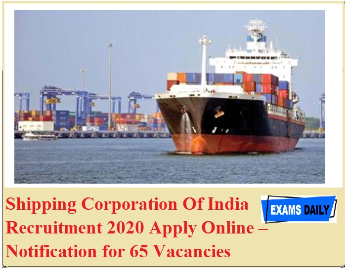 Shipping Corporation Of India Recruitment 2020 Apply Online – Notification for 65 Vacancies