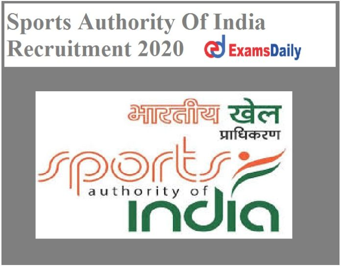 Sports Authority Of India Recruitment 2020 – Last Date to Apply Any Degree can Apply!!!