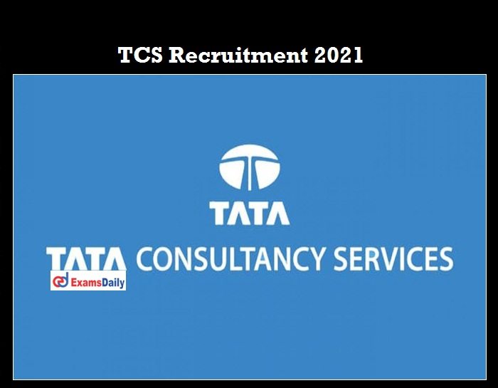 TCS Recruitment 2021 OUT
