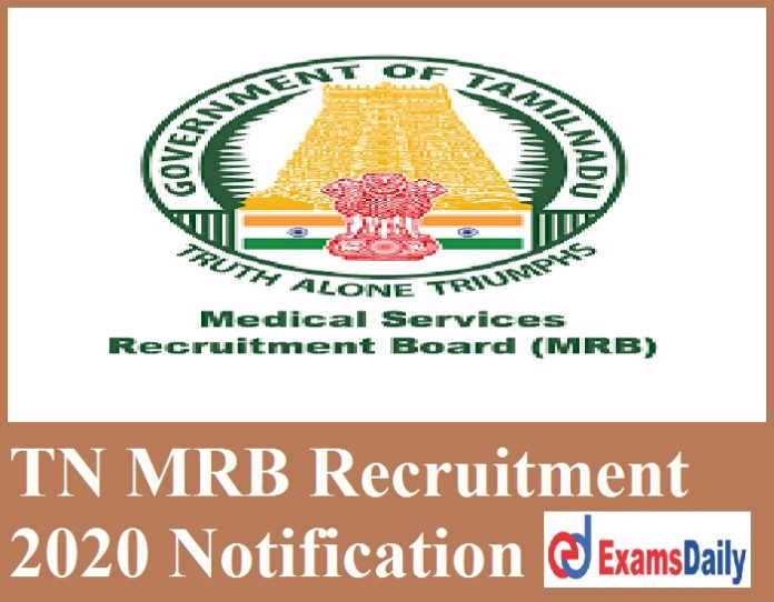 TN MRB Recruitment 2020 Notification – Last Date to Apply for 76 Vacancies Salary Rs. 18,000 to Rs. 56,900- PM