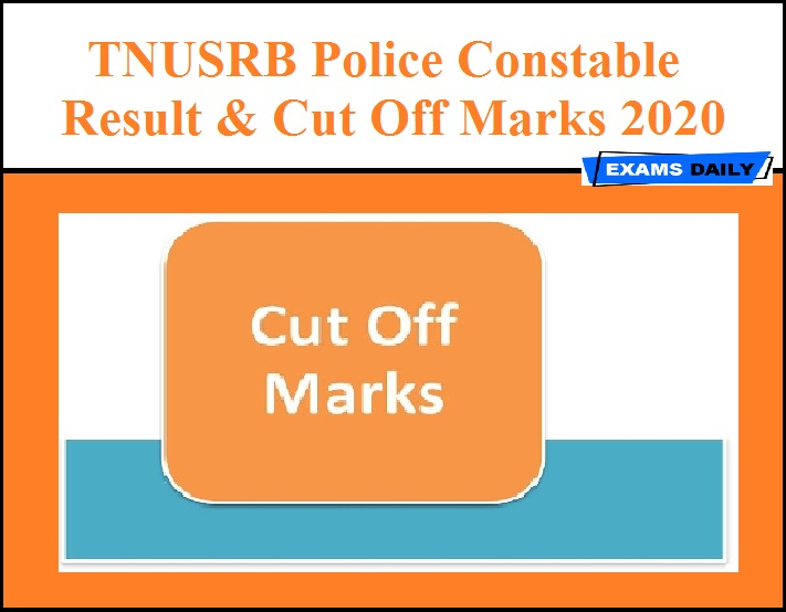 TN Police Constable Result 2020 - Download TNUSRB PC Cut Off Marks