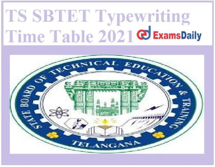 TS SBTET Typewriting Time Table 2021 Out – Download Revised Lower & Higher Exam Schedule Here!!!