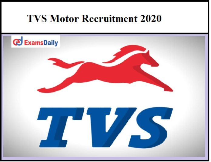 TVS Motor Recruitment 2020 OUT – Apply Online for Engineer & Other Vacancies!!!