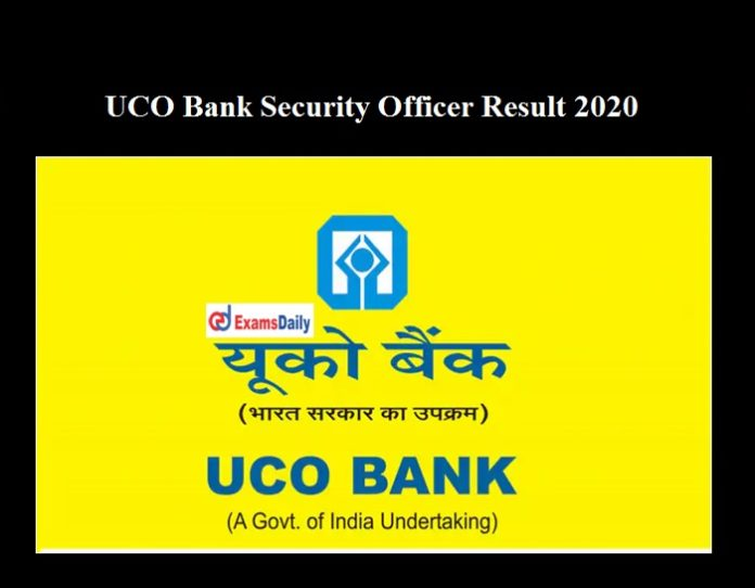 UCO Bank Security Officer Result 2020 OUT