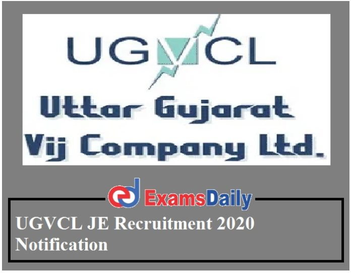 UGVCL JE Recruitment 2020 Notification – Salary Rs. 45400 to Rs. 101200- PM Application Form End Shortly!!!