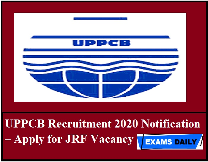 UPPCB Recruitment 2020 Notification – Apply for JRF Vacancy