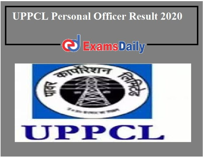 UPPCL Personal Officer Result 2020 Out – Download PO Selection List Here!!!