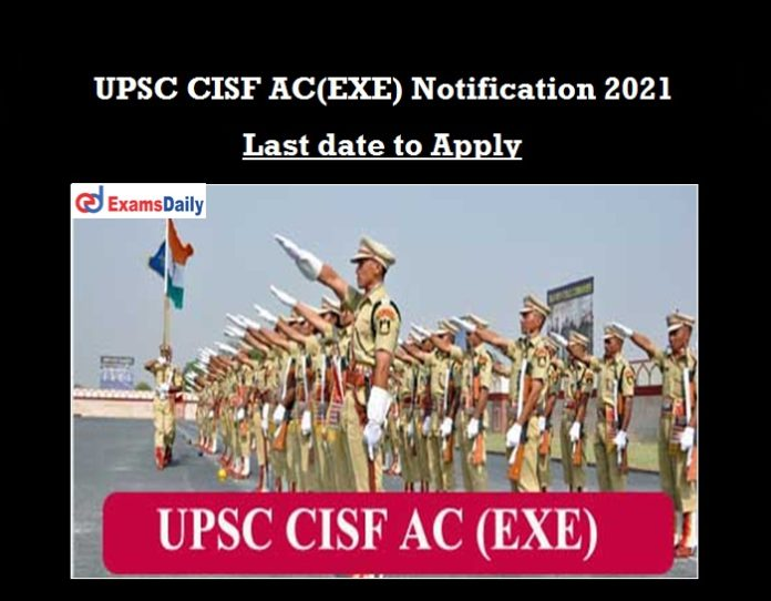 UPSC CISF 2021 Notification OUT
